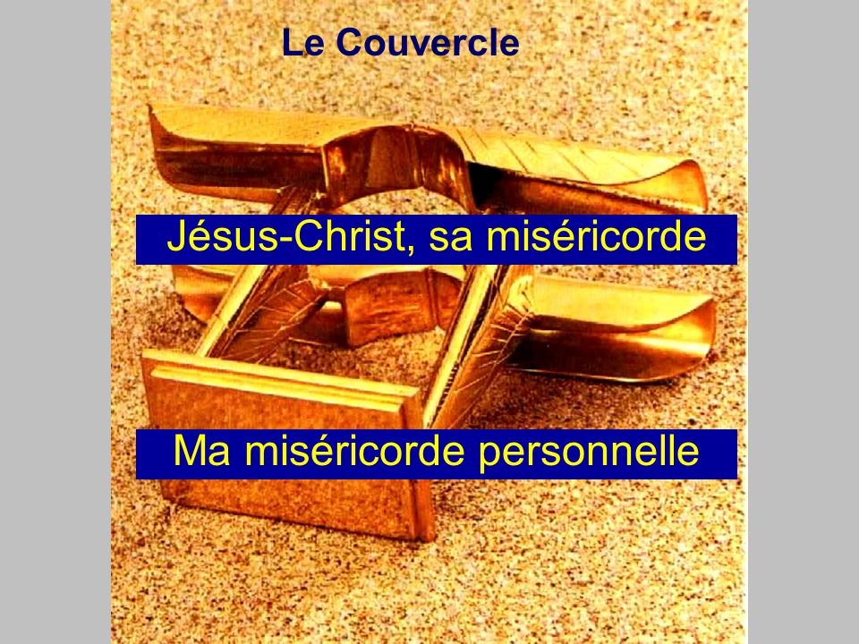 Le Couvercle Jésus-Christ, sa miséricorde Ma miséricorde personnelle