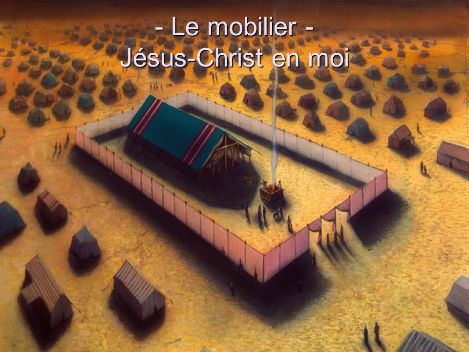- Le mobilier - Jésus-Christ en moi