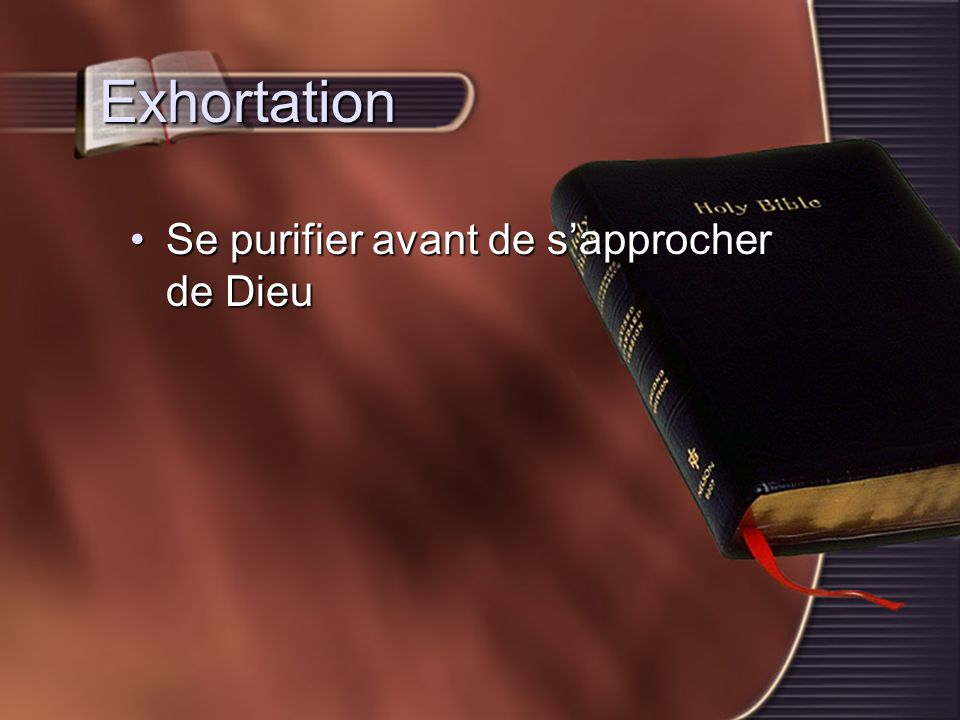 Exhortation Se purifier avant de s'approcher de DieuSe purifier avant de s'approcher de Dieu