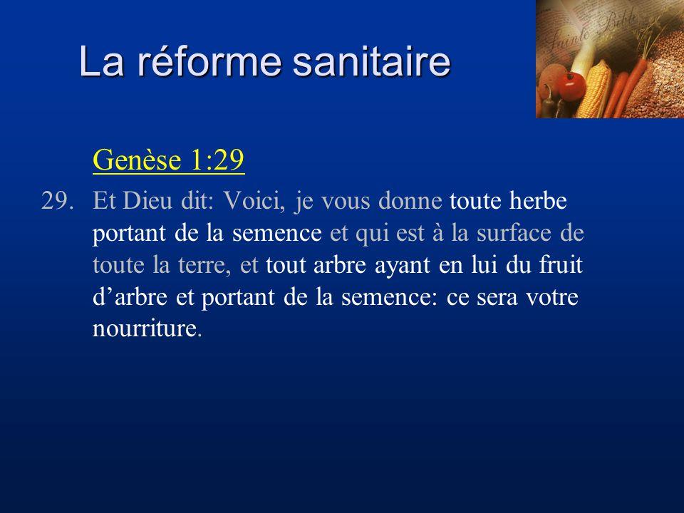 La réforme sanitaire Lévitique 11:2, 47 2.Parlez aux enfants d'Israël, et dites: Voici les animaux dont vous mangerez parmi toutes les bêtes qui sont sur la terre.