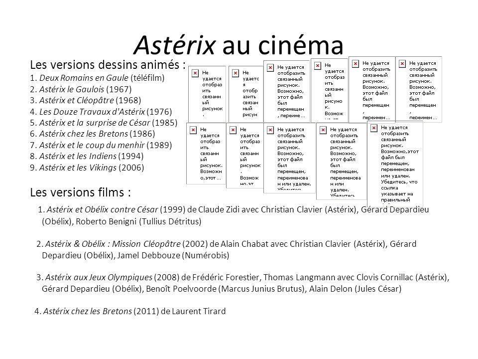 Astérix au cinéma Les versions dessins animés : 1. Deux Romains en Gaule (téléfilm) 2. Astérix le Gaulois (1967) 3. Astérix et Cléopâtre (1968) 4. Les