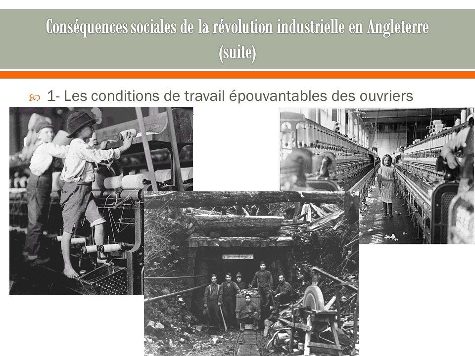  1- Les conditions de travail épouvantables des ouvriers