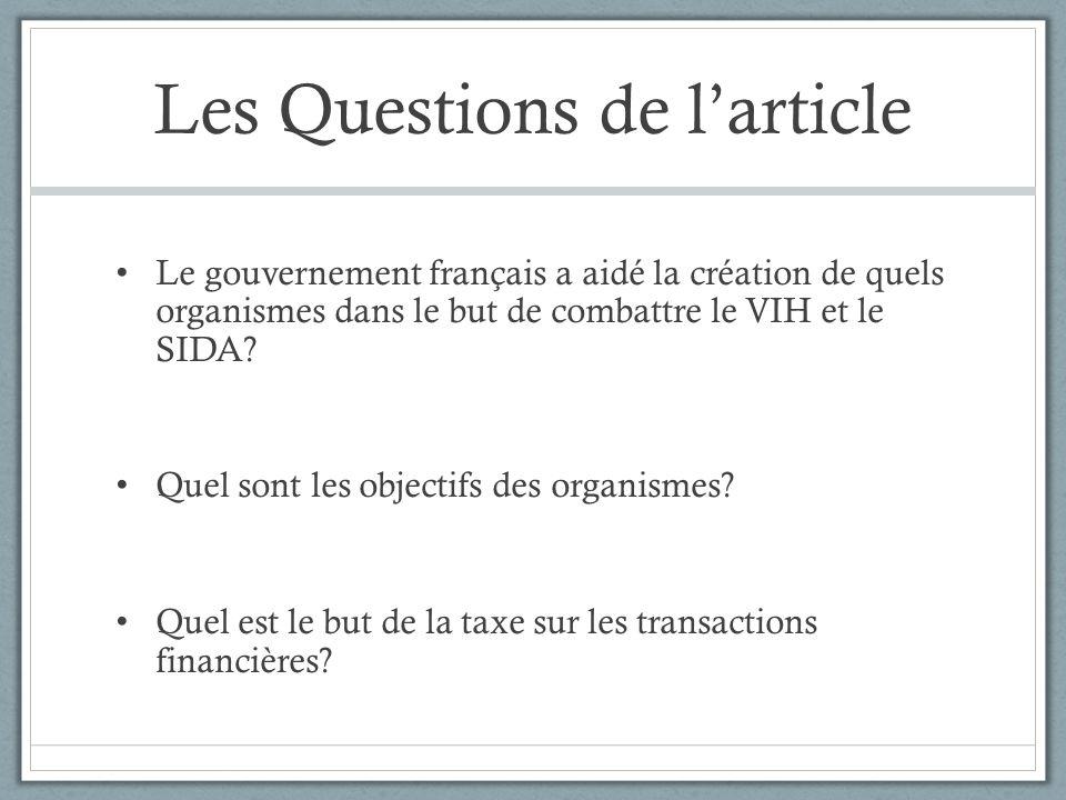 Les Questions de l'article Le gouvernement français a aidé la création de quels organismes dans le but de combattre le VIH et le SIDA? Quel sont les o