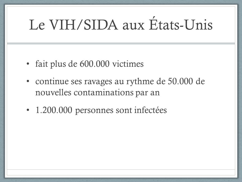 Le VIH/SIDA aux États-Unis fait plus de 600.000 victimes continue ses ravages au rythme de 50.000 de nouvelles contaminations par an 1.200.000 personn