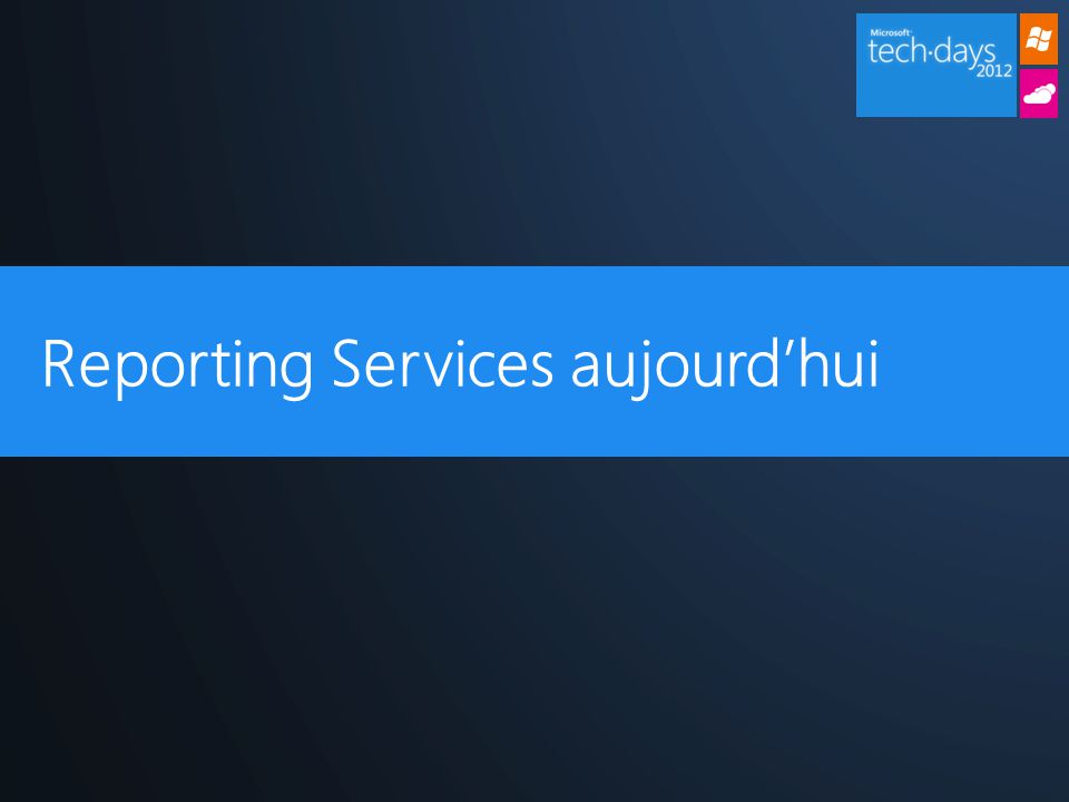 Reporting Services aujourd'hui