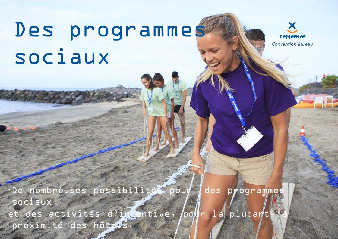 Des programmes sociaux  De nombreuses possibilités pour des programmes sociaux et des activités d'incentive, pour la plupart, à proximité des hôtels.