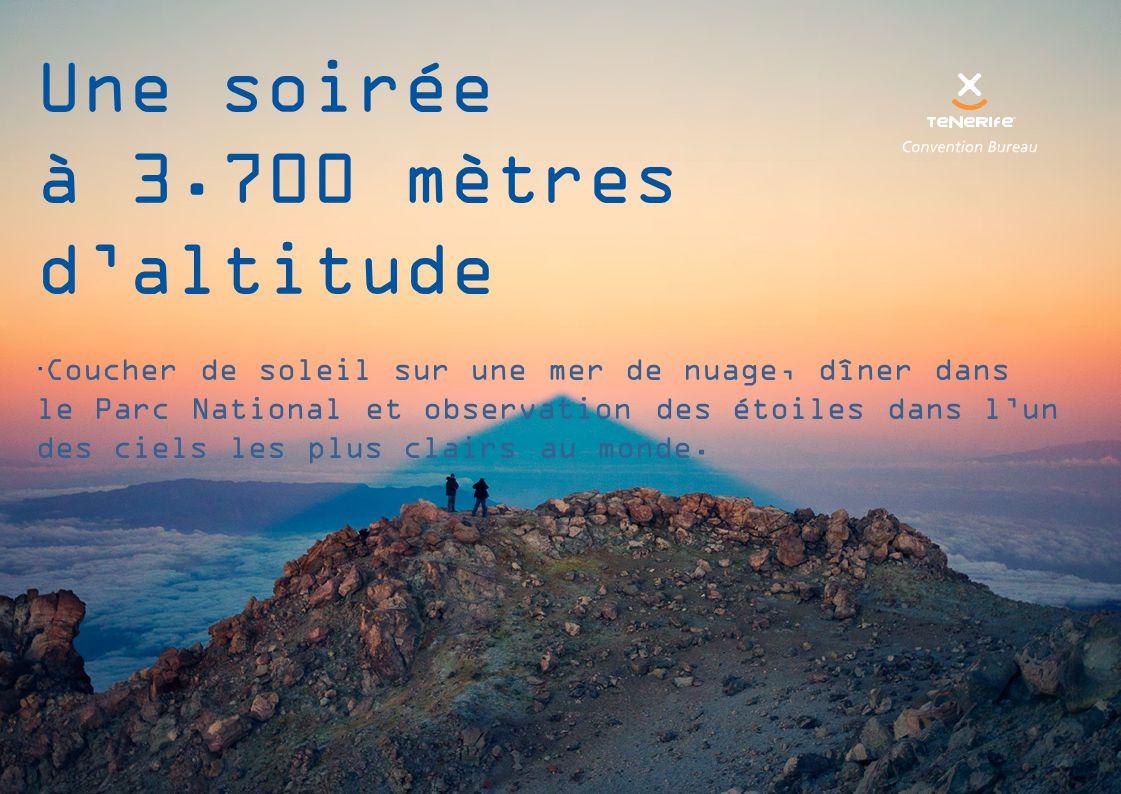 Une soirée à 3.700 mètres d'altitude  Coucher de soleil sur une mer de nuage, dîner dans le Parc National et observation des étoiles dans l'un des ciels les plus clairs au monde.