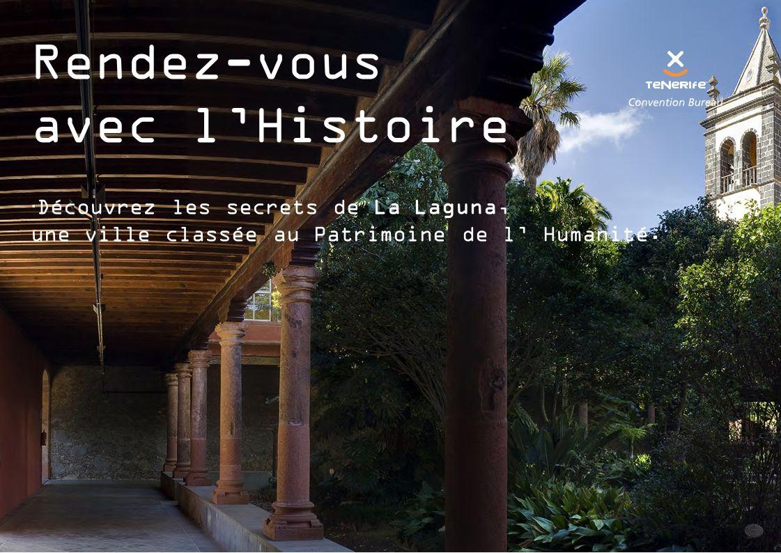 Rendez-vous avec l'Histoire  Découvrez les secrets de La Laguna, une ville classée au Patrimoine de l' Humanité.
