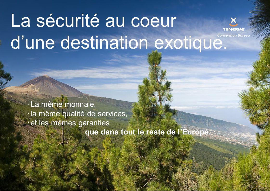 La sécurité au coeur d'une destination exotique.