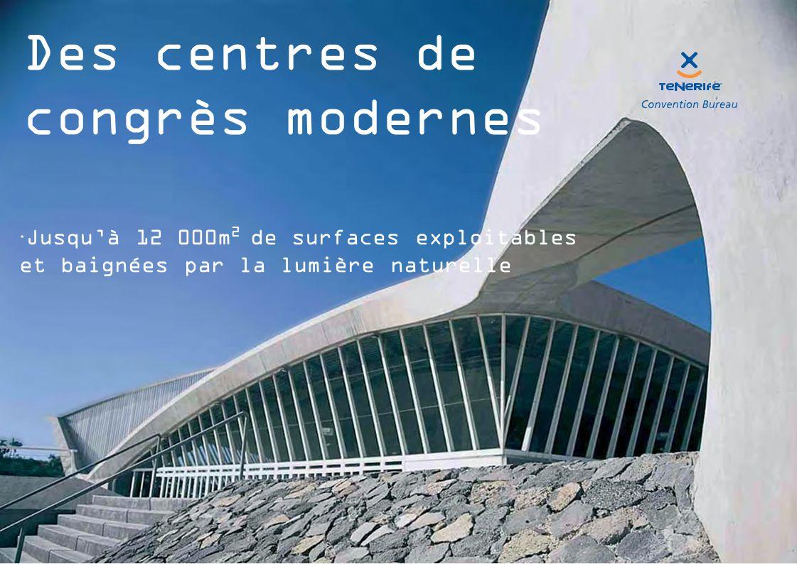  Jusqu'à 12 000m 2 de surfaces exploitables et baignées par la lumière naturelle Des centres de congrès modernes