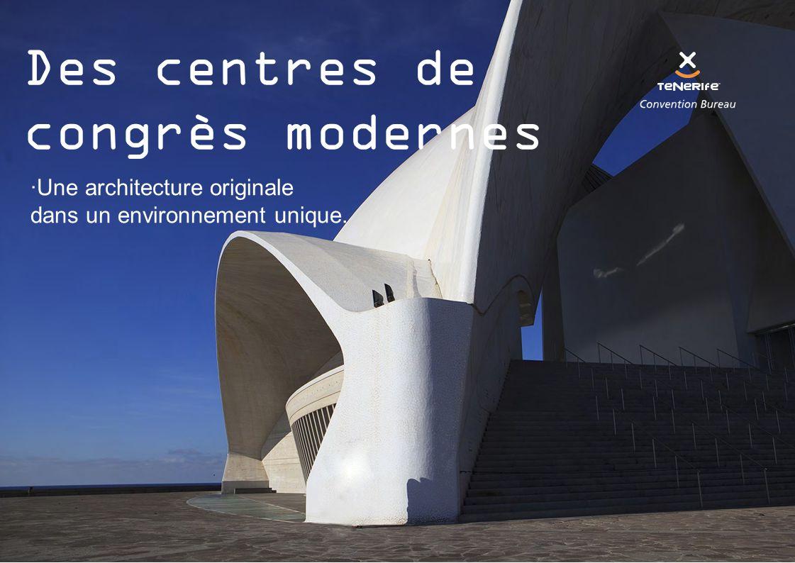  Une architecture originale dans un environnement unique. Des centres de congrès modernes