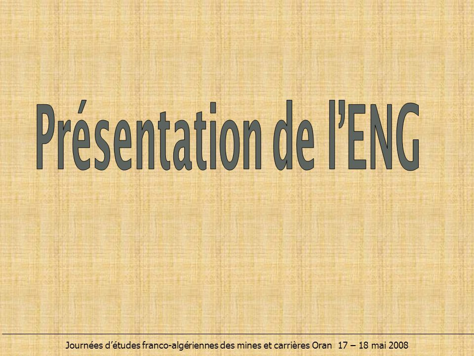  L'ENG (Entreprise Nationale des Granulats) est une Société Par Actions (S.P.A.), 100% à capitaux publics.