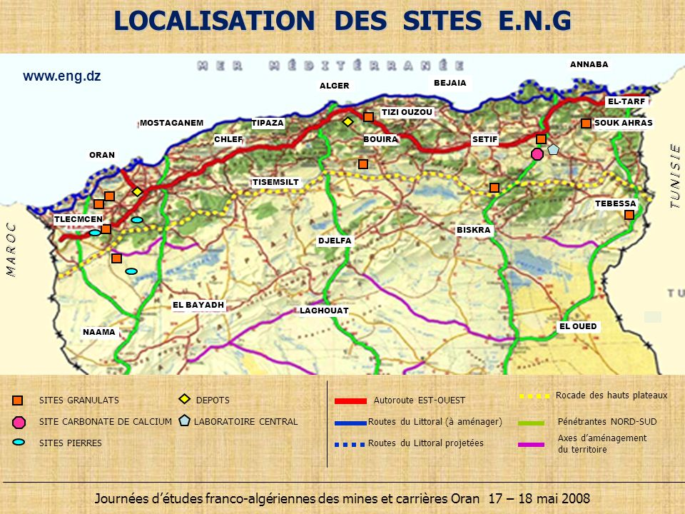 LOCALISATION DES SITES E.N.G SITES GRANULATS SITE CARBONATE DE CALCIUM DEPOTS SITES PIERRES LABORATOIRE CENTRAL Autoroute EST-OUEST Routes du Littoral