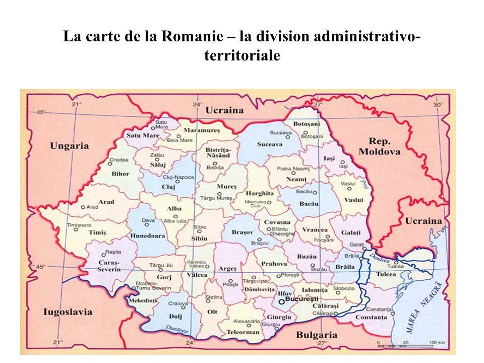 La carte de la Romanie – la division administrativo- territoriale