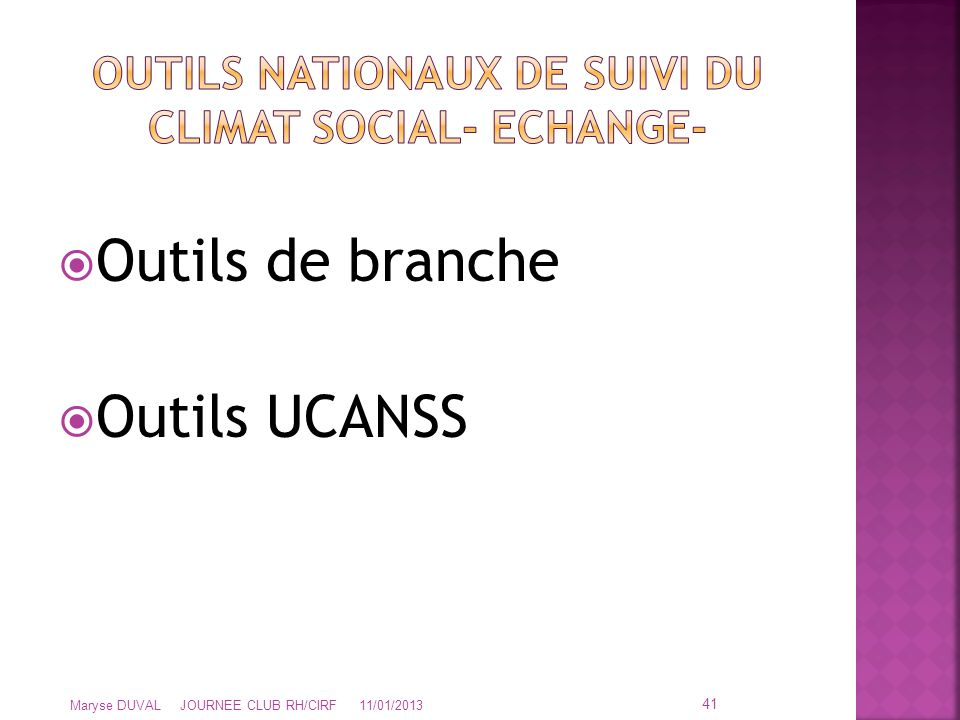 Outils de branche  Outils UCANSS 41 Maryse DUVAL JOURNEE CLUB RH/CIRF 11/01/2013