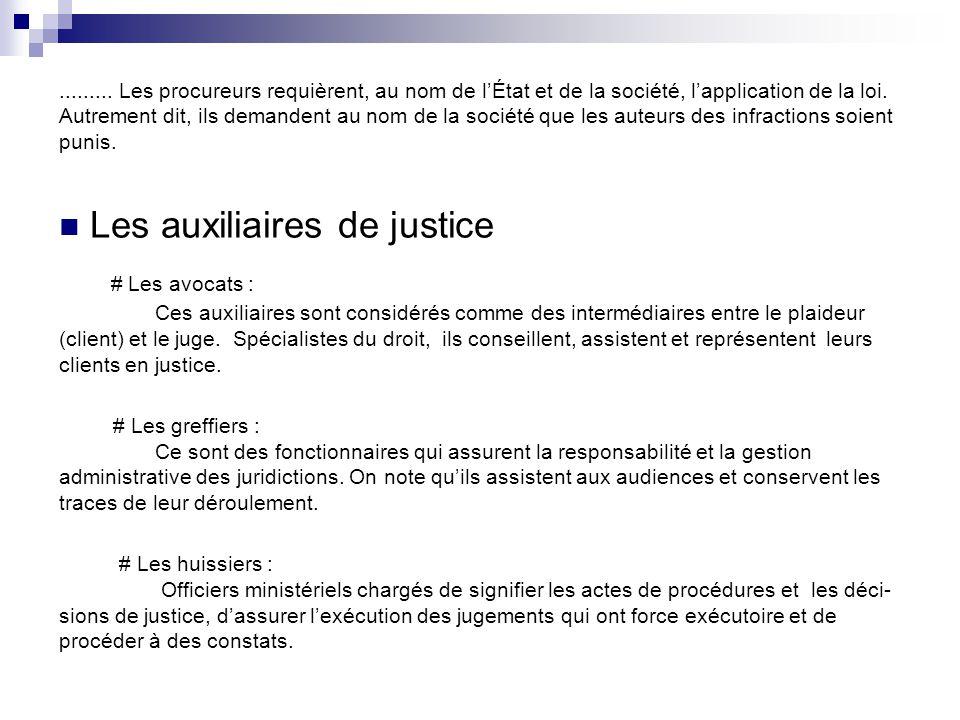 I. Le personnel de la justice Les magistrats # Les magistrats du siège : les juges. On les appelle magistrats du siège car ils rendent la justice assi
