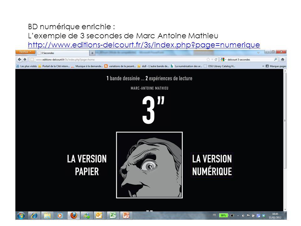 BD numérique enrichie : L'exemple de 3 secondes de Marc Antoine Mathieu http://www.editions-delcourt.fr/3s/index.php?page=numerique
