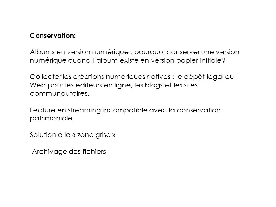 Conservation: Albums en version numérique : pourquoi conserver une version numérique quand l'album existe en version papier initiale.