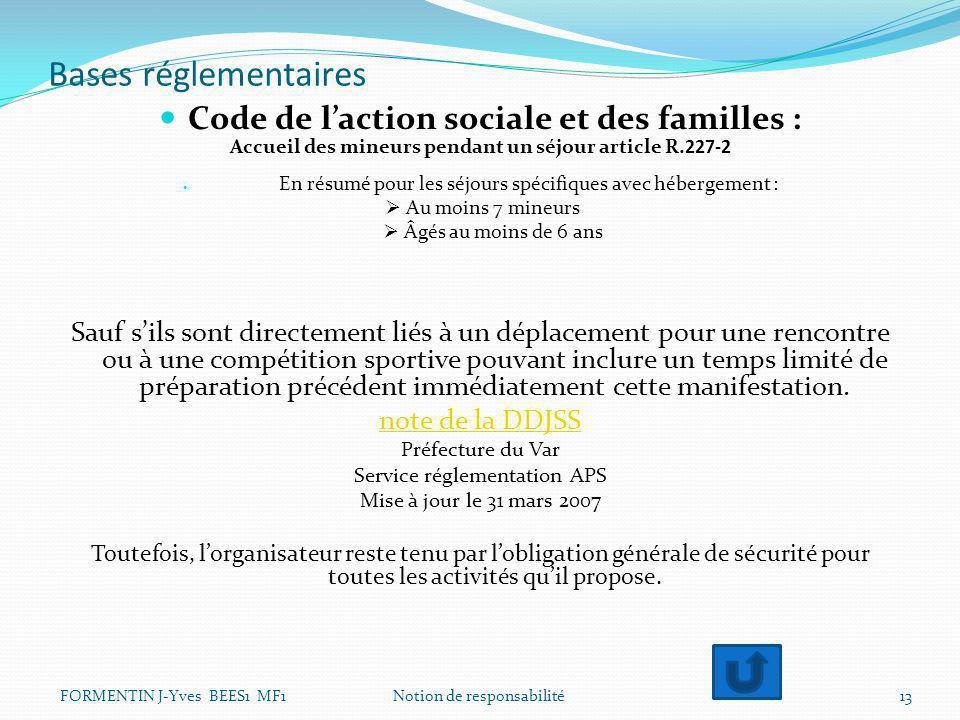 Bases réglementaires Code de l'action sociale et des familles : Accueil des mineurs pendant un séjour article R.227-2 En résumé pour les séjours spéci