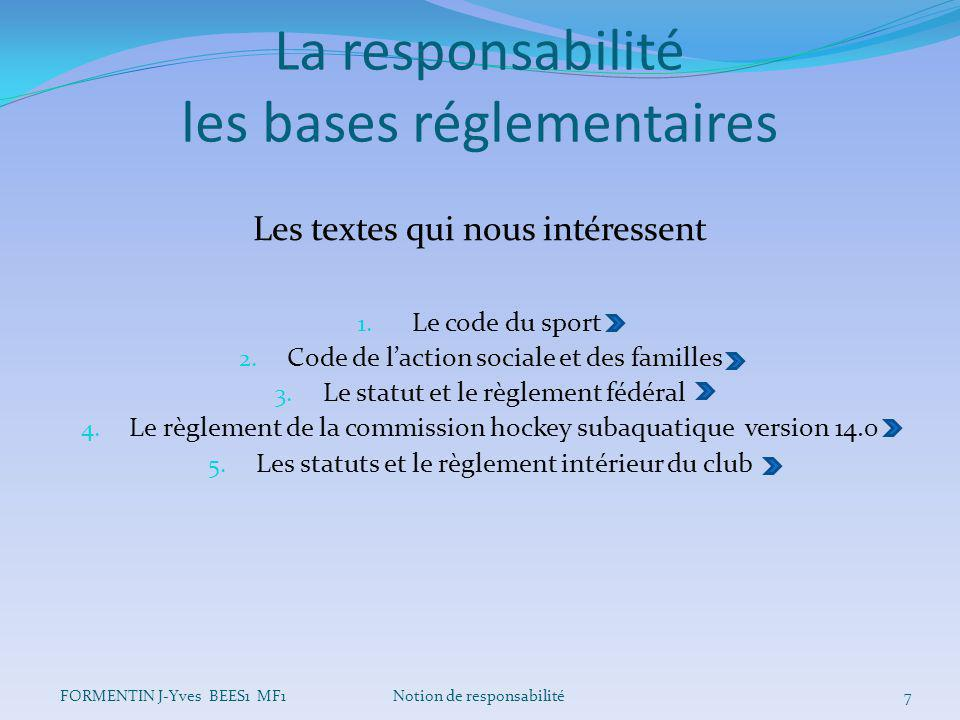 La responsabilité les bases réglementaires Les textes qui nous intéressent 1. Le code du sport 2. Code de l'action sociale et des familles 3. Le statu