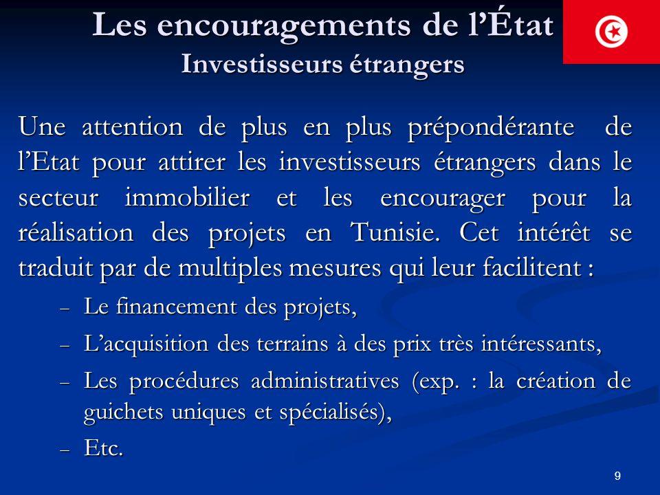 9 Les encouragements de l'État Investisseurs étrangers Une attention de plus en plus prépondérante de l'Etat pour attirer les investisseurs étrangers