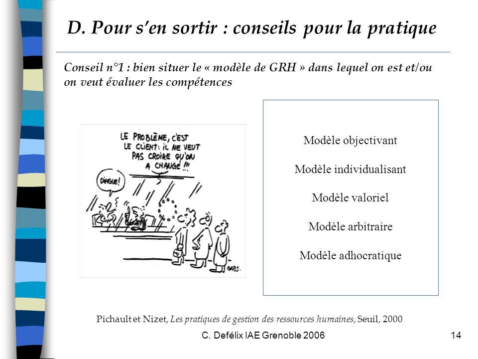 C. Defélix IAE Grenoble 200614 Conseil n°1 : bien situer le « modèle de GRH » dans lequel on est et/ou on veut évaluer les compétences Pichault et Niz