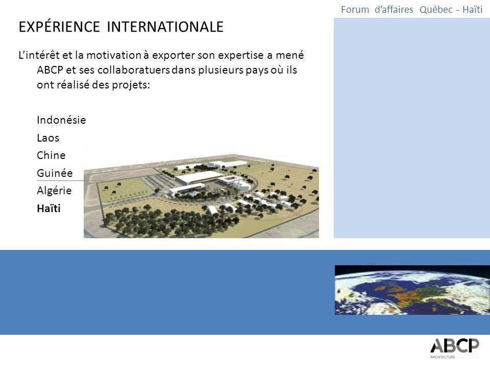 L'intérêt et la motivation à exporter son expertise a mené ABCP et ses collaboratuers dans plusieurs pays où ils ont réalisé des projets: Indonésie Laos Chine Guinée Algérie Haïti Forum d'affaires Québec - Haïti EXPÉRIENCE INTERNATIONALE