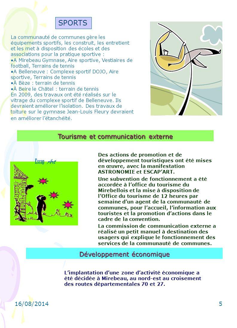 16/08/20145 Tourisme et communication externe Des actions de promotion et de développement touristiques ont été mises en œuvre, avec la manifestation ASTRONOMIE et ESCAP'ART.