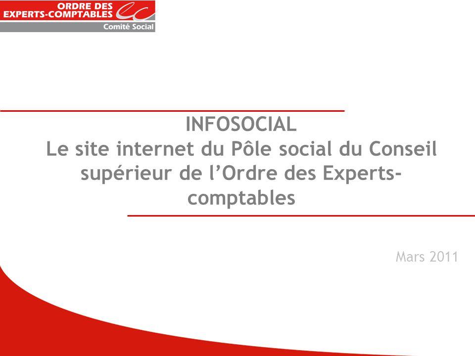 INFOSOCIAL Le site internet du Pôle social du Conseil supérieur de l'Ordre des Experts- comptables Mars 2011