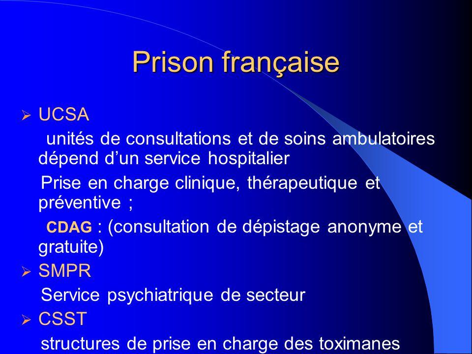 Prison française  UCSA unités de consultations et de soins ambulatoires dépend d'un service hospitalier Prise en charge clinique, thérapeutique et pr