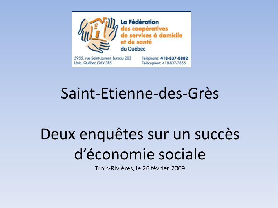 Saint-Etienne-des-Grès Deux enquêtes sur un succès d'économie sociale Trois-Rivières, le 26 février 2009
