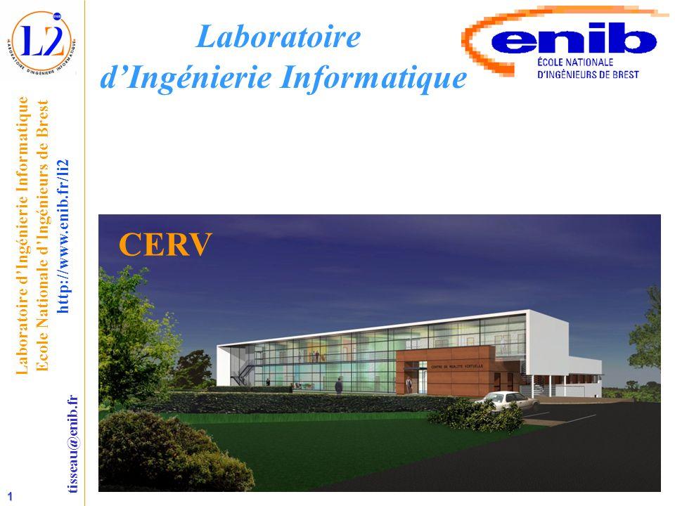 1 tisseau@enib.fr Laboratoire d'Ingénierie Informatique Ecole Nationale d'Ingénieurs de Brest http://www.enib.fr/li2 Laboratoire d'Ingénierie Informatique CERV