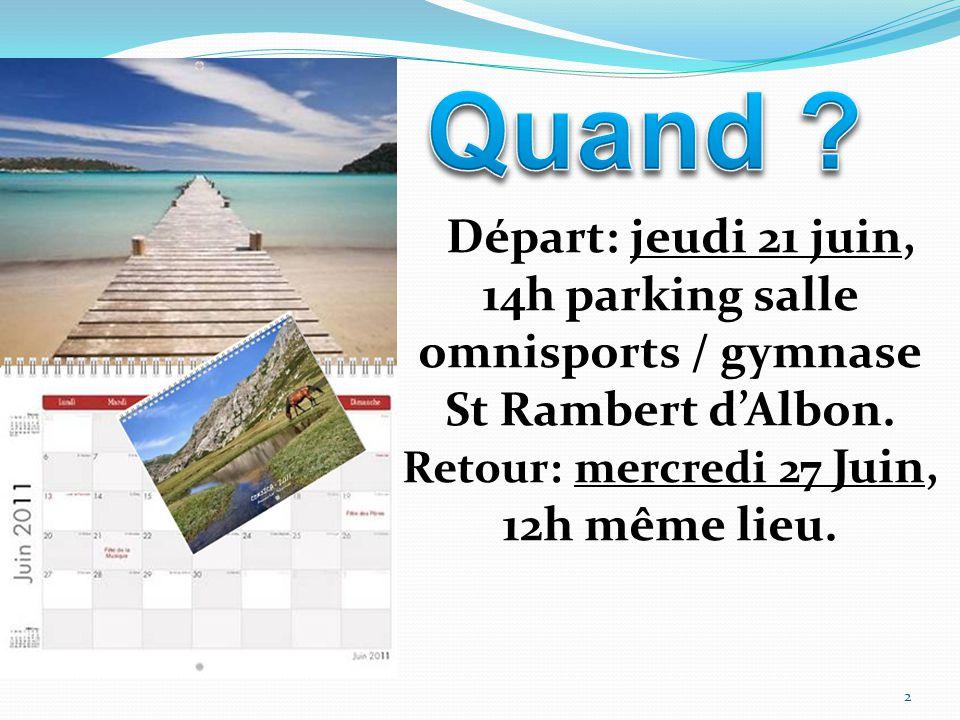 Départ: jeudi 21 juin, 14h parking salle omnisports / gymnase St Rambert d'Albon.