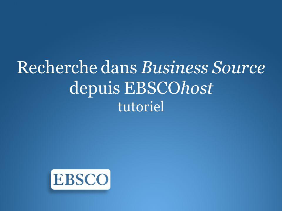 Recherche dans Business Source depuis EBSCOhost tutoriel