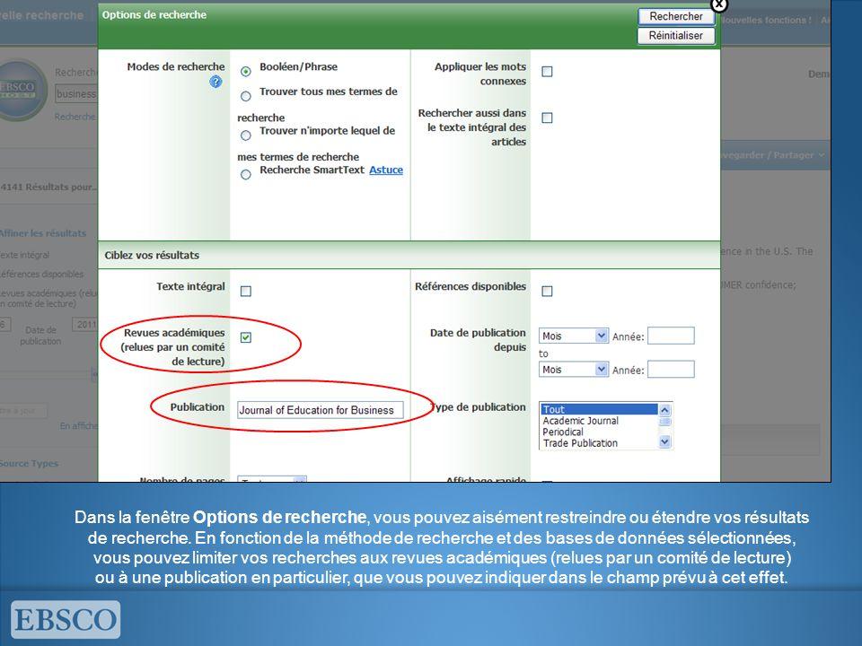 Dans la fenêtre Options de recherche, vous pouvez aisément restreindre ou étendre vos résultats de recherche.