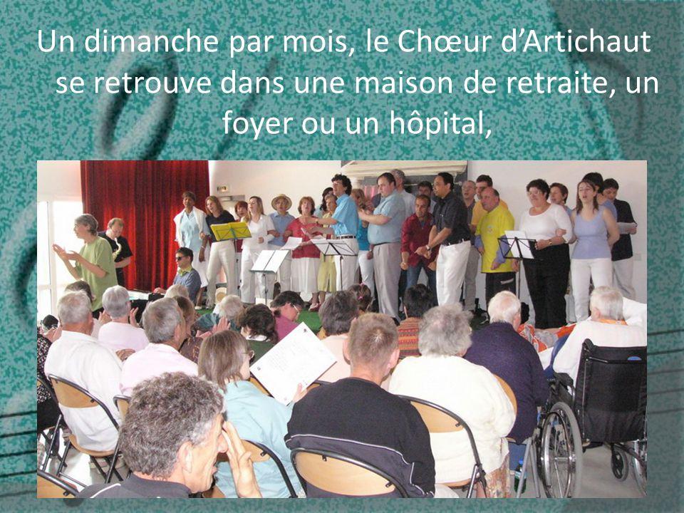 Un dimanche par mois, le Chœur d'Artichaut se retrouve dans une maison de retraite, un foyer ou un hôpital,