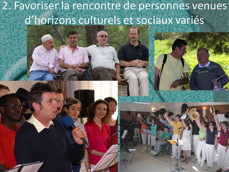 2. Favoriser la rencontre de personnes venues d'horizons culturels et sociaux variés