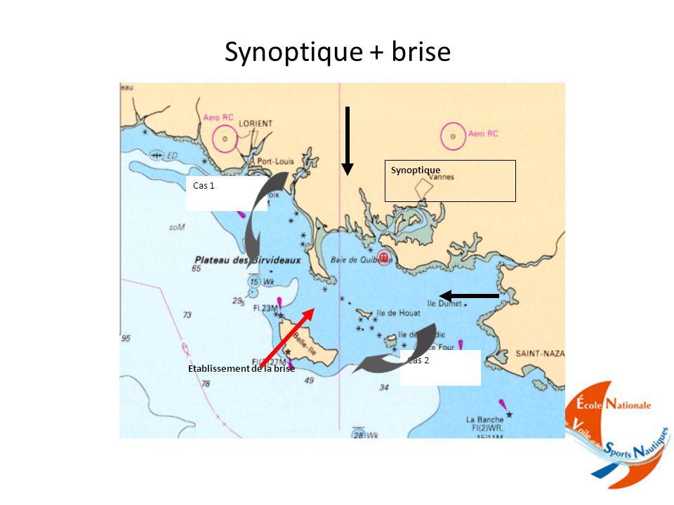 Synoptique + brise Synoptique Etablissement de la brise Cas 1 Cas 2