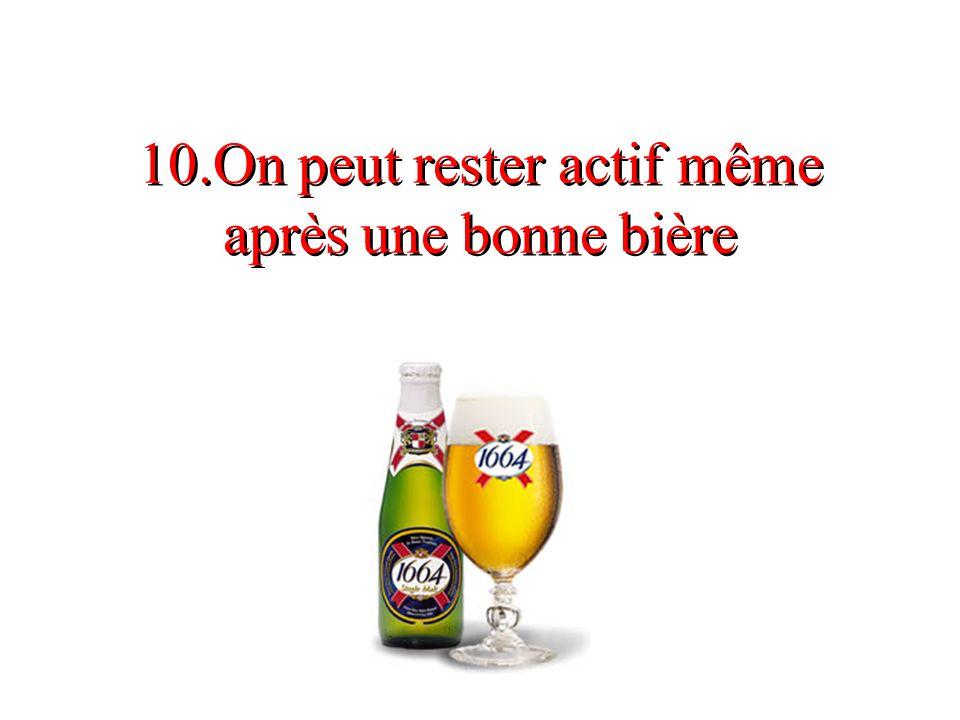 10.On peut rester actif même après une bonne bière