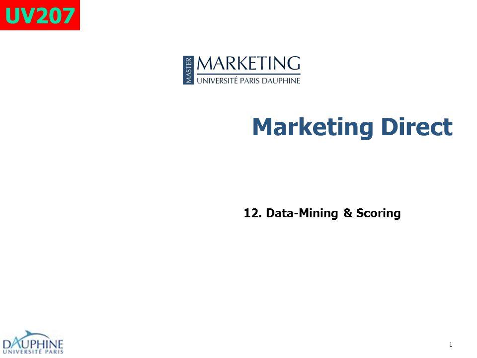 Marketing Direct 12. Data-Mining & Scoring 1 UV207