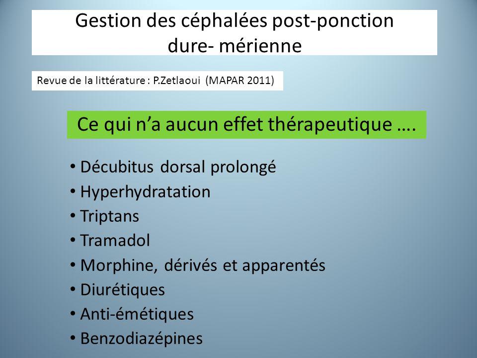 Gestion des céphalées post-ponction dure- mérienne Décubitus dorsal prolongé Hyperhydratation Triptans Tramadol Morphine, dérivés et apparentés Diurét