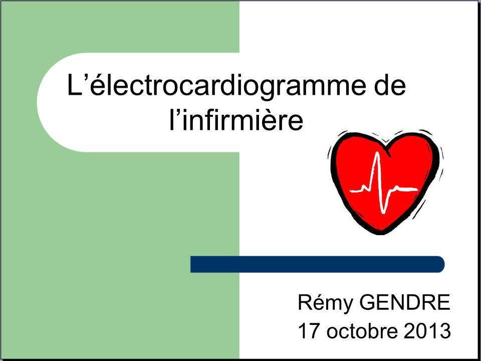 L'électrocardiogramme de l'infirmière Rémy GENDRE 17 octobre 2013
