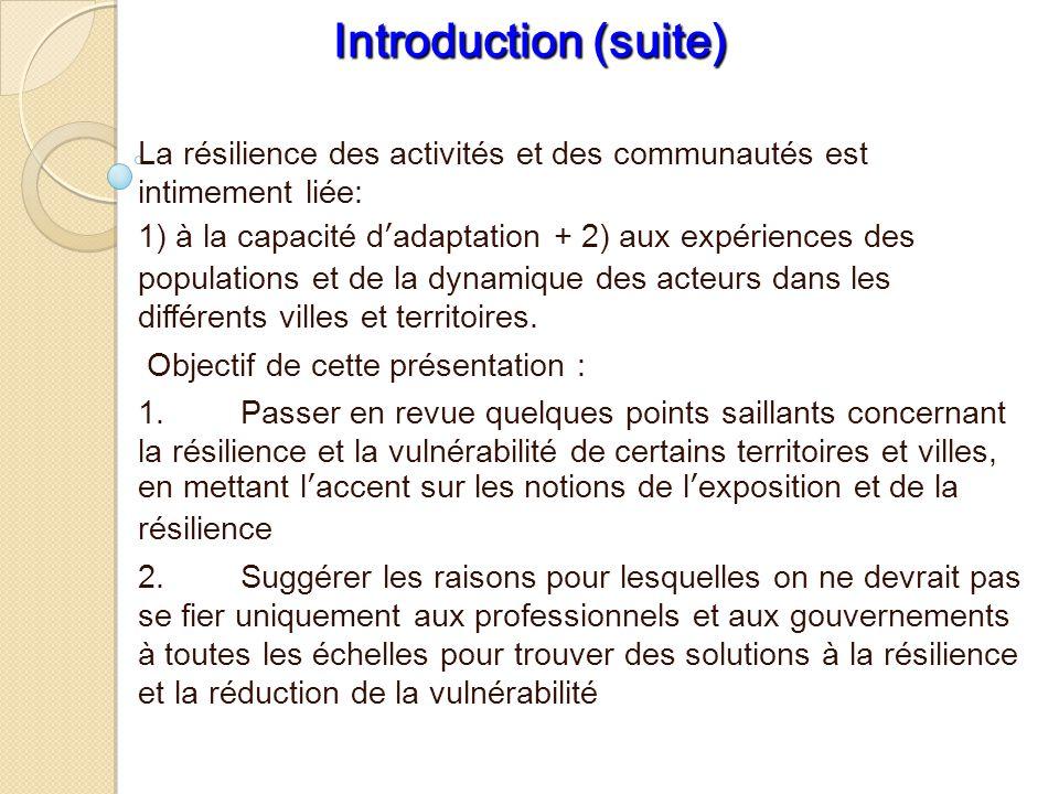 La résilience des activités et des communautés est intimement liée: 1) à la capacité d'adaptation + 2) aux expériences des populations et de la dynami