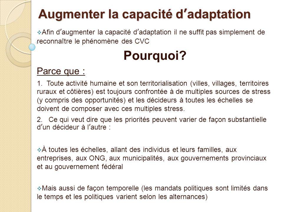Augmenter la capacité d'adaptation  Afin d'augmenter la capacité d'adaptation il ne suffit pas simplement de reconnaître le phénomène des CVC Pourquo