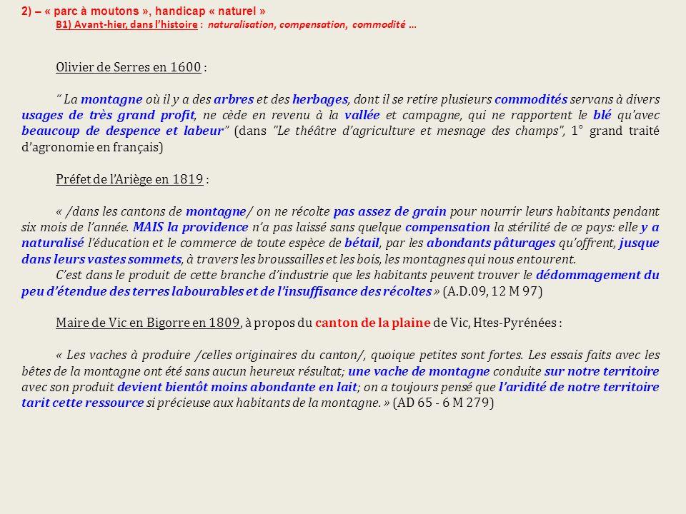 2) – « parc à moutons », handicap « naturel » B1) Avant-hier, dans l'histoire : naturalisation, compensation, commodité … Olivier de Serres en 1600 :