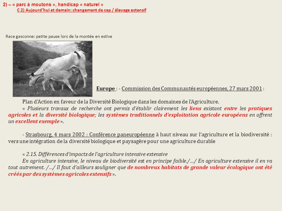 2) – « parc à moutons », handicap « naturel » C 2) Aujourd'hui et demain: changement de cap / élevage extensif Europe : - Commission des Communautés e