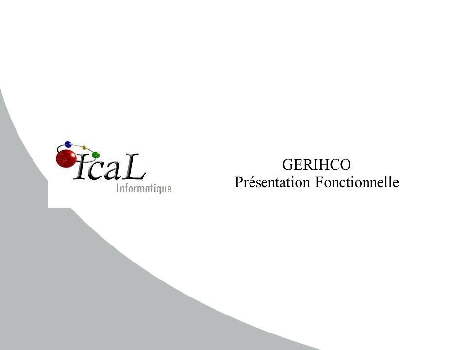 2GERIHCO § FONCTIONS  Gestion de l'architecture  Gestion des typologies  Gestion du Référentiel  Livraisons  Installation  Restitutions