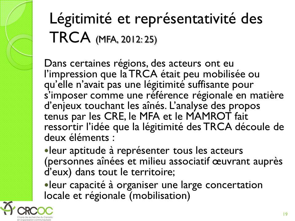 (MFA, 2012: 25) Légitimité et représentativité des TRCA (MFA, 2012: 25) Dans certaines régions, des acteurs ont eu l'impression que la TRCA était peu