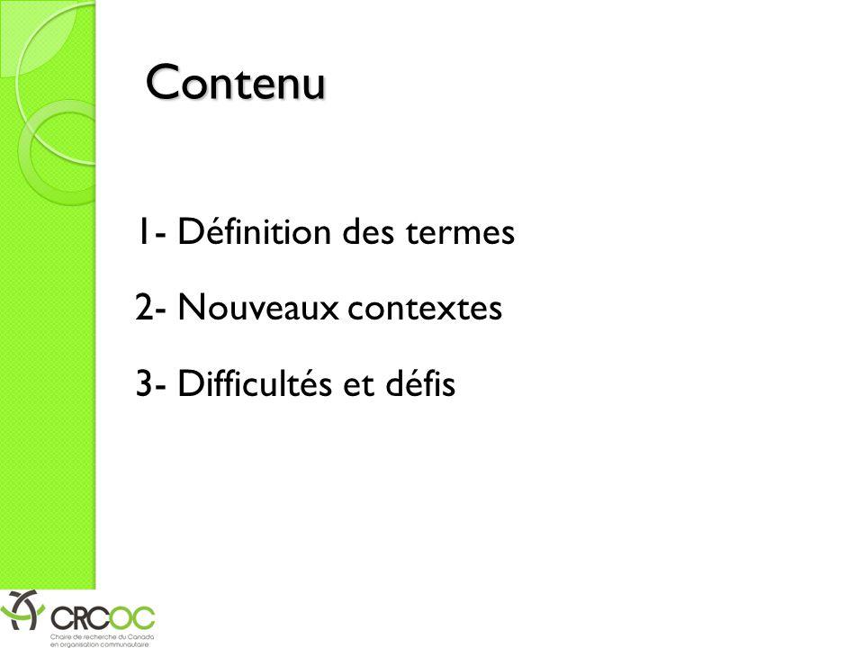 Contenu 1- Définition des termes 2- Nouveaux contextes 3- Difficultés et défis