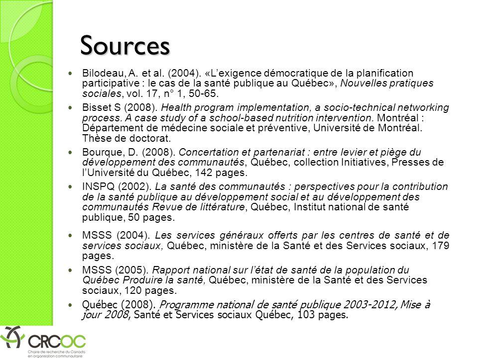 Sources Bilodeau, A. et al. (2004). «L'exigence démocratique de la planification participative : le cas de la santé publique au Québec», Nouvelles pra